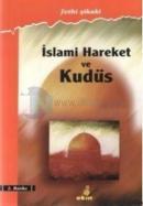 İslami Hareket ve Kudüs
