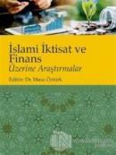 İslami İktisat ve Finans Üzerine Araştırmalar