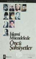 İslami Mücadelede Öncü Şahsiyetler
