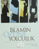 İslam'ın Özüne Yolculuk