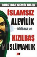 İslamsız Alevilik İddiası ve Kızılbaş Müslümanlık
