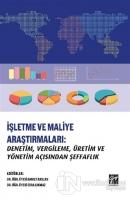 İşletme ve Maliye Araştırmaları: Denetim, Vergileme, Üretim ve Yönetim Açısından Şeffaflık