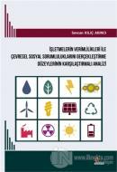 İşletmelerin Verimlilikleri ile Çevresel Sosyal Sorumluluklarını Gerçekleştirme Düzeylerinin Karşılaştırmalı Analizi