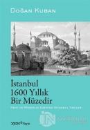 İstanbul 1600 Yıllık Bir Müzedir