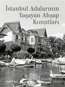 İstanbul Adalarının Yaşayan Ahşap Konutları (Ciltli)