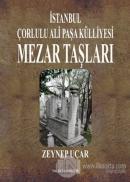 İstanbul Çorlulu Ali Paşa Külliyesi Mezar Taşları