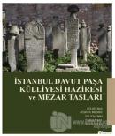 İstanbul Davut Paşa Külliyesi Haziresi ve Mezar Taşları
