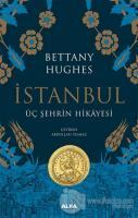 İstanbul - Üç Şehrin Hikayesi (Ciltli)