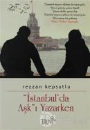 İstanbul'da Aşk'ı Yazarken