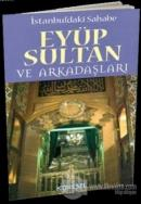 İstanbul'daki Sahabe Eyüp Sultan ve Arkadaşları