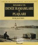 İstanbul'un Deniz Hamamları ve Plajları (Ciltli)