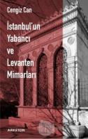 İstanbul'un Yabancı ve Levanten Mimarları