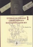 İttihad ve Terakki Liderlerinden Bahaeddin Şakir Bey (2 Kitap Takım)