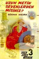Ivır-Zıvır Tarihi 3 - Uzun Metin Sevenlerden misiniz?