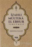 İzahlı Mülteka El Ebhur Tercümesi 1.Cilt (Ciltli)