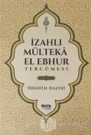 İzahlı Mülteka El Ebhur Tercümesi İkinci Cilt (Ciltli)