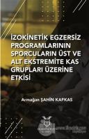 İzokinetik Egzersiz Programlarının Sporcuların Üst ve Alt Ekstremite Kas Grupları Üzerine Etkisi