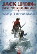 Jack London'un Gizemli Yolculukları - Vahşi Topraklar (Birinci Kitap)