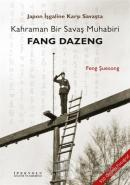 Japon İşgaline Karşı Savaşta Kahraman Bir Savaş Muhabiri Fang Dazeng
