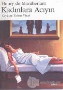 Kadınlara Acıyın Genç Kızlar Dörtlüsü - 2. Kitap