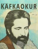 Kafka Okur Fikir Sanat ve Edebiyat Dergisi Sayı: 11 Mayıs-Haziran 2016