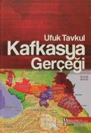 Kafkasya Gerçeği (Ciltli)