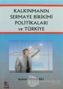 Kalkınmanın Sermaye Birikimi Politikaları ve Türkiye