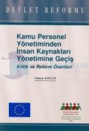 Kamu Personel Yönetiminden İnsan Kaynakları Yönetimine GeçişKritik ve Reform Önerileri