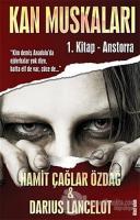 Kan Muskaları - 1. Kitap Anstorra