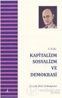 Kapitalizm Sosyalizm ve Demokrasi