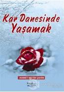 Kar Danesinde Yaşamak ve Sabrın Acı Suları