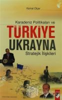 Karadeniz Politikaları ve Türkiye Ukrayna Stratejik İlişkileri