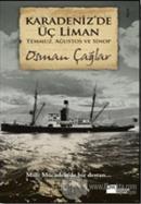 Karadeniz'de Üç Liman Temmuz, Ağustos ve Sinop