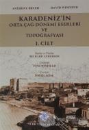 Karadeniz'in Orta Çağ Dönemi Eserleri ve Topoğrafyası 1. Cilt (Ciltli)
