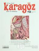 Karagöz Şiir ve Temaşa Dergisi Sayı: 15 2011 - Nisan/Mayıs/Haziran