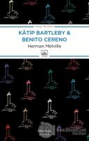 Katip Bartleby ve Benito Cereno