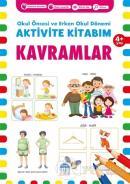 Kavramlar 4+ Yaş - Okul Öncesi ve Erken Okul Dönemi Aktivite Kitabım