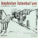 Kaybolan İstanbul'um Bir Mimarın Anıları 1947-1957