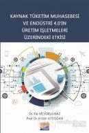Kaynak Tüketim Muhasebesi ve Endüstri 4.0'ın Üretim İşletmeleri Üzerindeki Etkisi