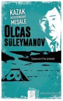 Kazak Bozkırındaki Meşale: Olcas Süleymanov