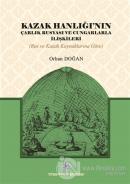 Kazak Hanlığı'nın Çarlık Rusyası ve Cungarlarla İlişkileri