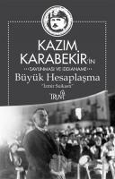 Kazım Karabekir'in Savunma ve İddianame - Büyük Hesaplaşma