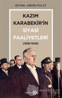 Kazım Karabekir'in Siyasi Faaliyetleri (1938-1948)