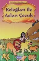 Keloğlan ile Aslan Çocuk - Keloğlan Masalları 8