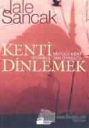 Kenti Dinlemek Büyülü Kent İstanbul'dan Öyküler