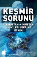 Keşmir Sorunu ve Pakistan - Hindistan İlişkileri Üzerine Etkisi