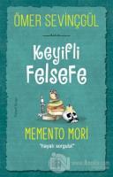 Keyifli Felsefe: Memento Mori