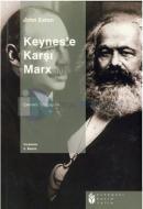 Keynes'e Karşı Marx