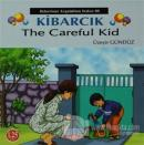 Kibarcık The Careful Kid