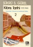 Kıbrıs Tarihi 2 (1878-1960) Kolonyalizm, Ulusçuluk ve Uluslararası Politika